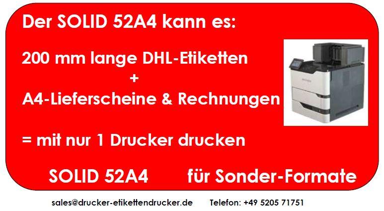 SOLID52 A4 - Drucker für A4-Seiten und DHL-Etiketten-Sonderformate